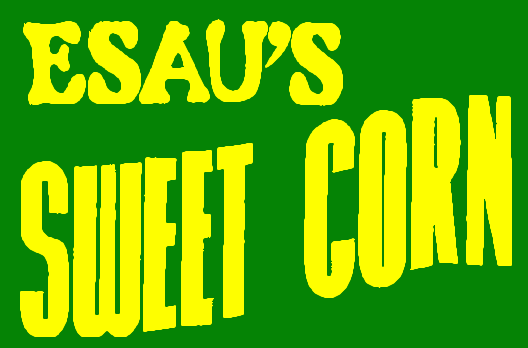 Esau's Sweet Corn
